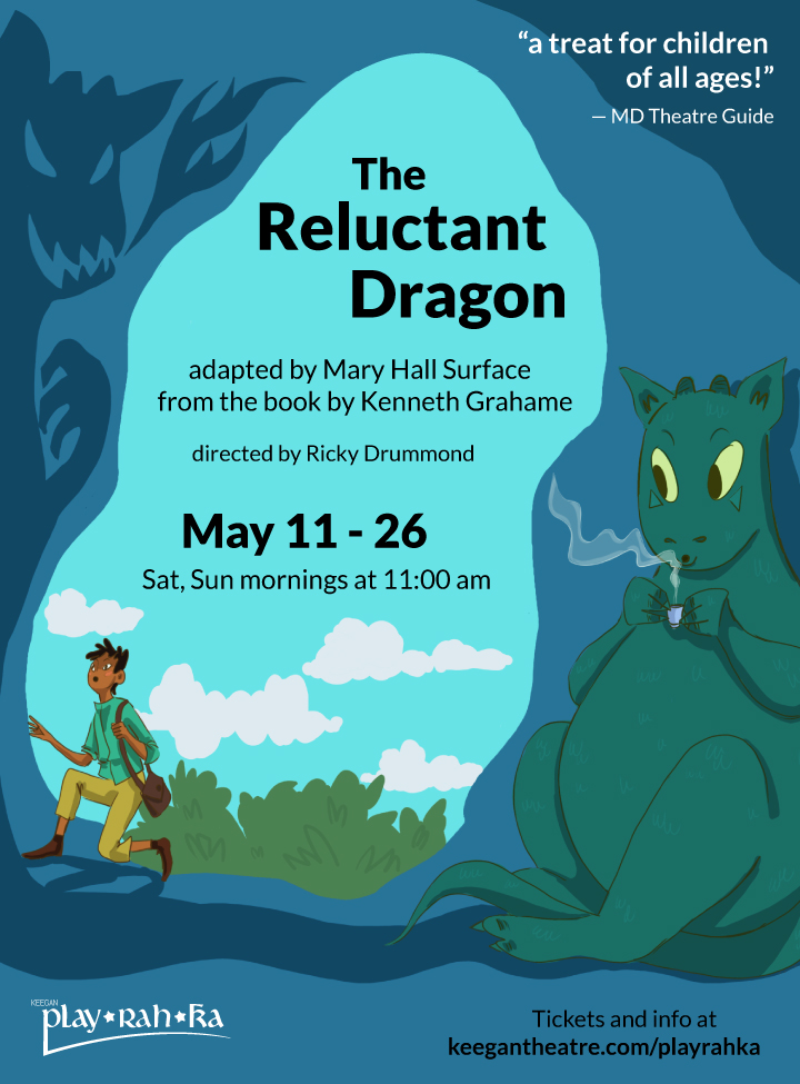 The Reluctant Dragon, adapted by Mary Hall Surface from the book by Kenneth Grahame, directed by Ricky Drummond